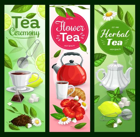 Tea cup, teapot and kettle with green leaves vector banners. Mugs of hot beverage and herbal drink, tea bag, sugar and lemon, croissant and infuser mesh spoon, mint, hibiscus and chamomile flowers