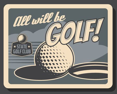Golf club, professional game and sport vintage retro poster, ball on putter hole. Vector premium team league and state golf club championship, victory cup tournament Stock fotó - 134266940