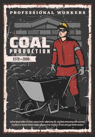 Coal production, mining industry and professional worker vintage retro poster. Vector miner man with coal in wheel barrow, in uniform and safety hardhat, mining factory industrial excavation