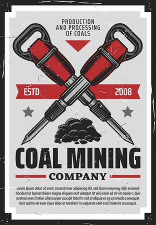 Coal production, mining equipment industry vintage retro poster. Vector coal extraction factory, excavation mining and transportation company, miner jackhammer or pneumatic drill Illustration