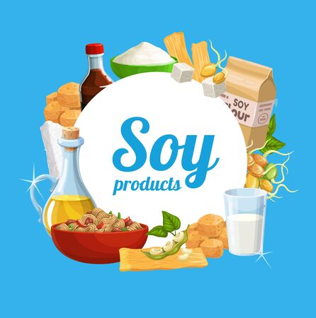 Soy food and vegan healthy products, organic nutrition. Vector natural soy food products, meat and cheese, milk and oil, soybeans sprouts, butter and flour, tofu skin and vegan eating ingredients