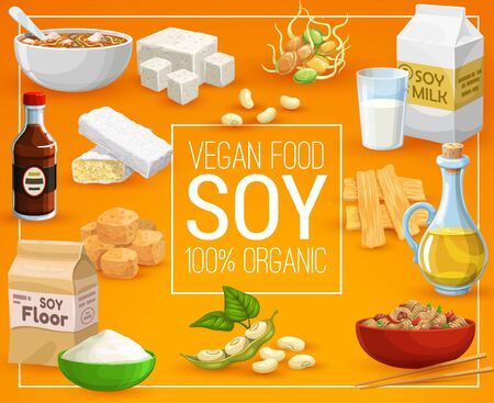 Soy food products, healthy nutrition and vegan eating. Vector organic 100 percent natural soy food, soybeans sprouts, milk, oil and butter or flour, tofu skin and curd cheese, vegan meat and sauce Stock Illustratie