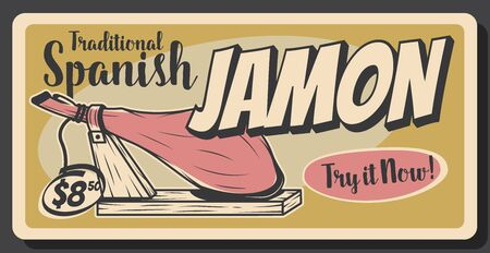 Spanish jamon meat, traditional Spain cuisine food, pork leg gourmet delicatessen. Vector tapas bar or Catalonia restaurant menu vintage retro poster, jamon Serrano or Iberico dollar price