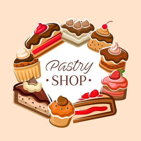 Pastry shop banner, delicious cupcakes and sweet pies. Vector round frame of cheesecakes, patisserie desserts and confectionery food. Biscuits and cakes, homemade bakery, holiday birthday cookings