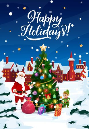 Happy Holidays and Merry Christmas vector poster. Santa and elf with gifts bag at Christmas tree in ornaments and New Year decorations, city houses with snow on roofs, snowflakes in night sky