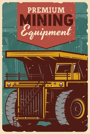 Coal mining machinery and industrial equipment, vector vintage grunge poster. Mining industry, metal ore and coal extraction machines, coal loader dumper or haul truck at excavation quarry
