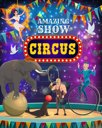Vintage circus entertainment show, animal tamer and acrobats performance poster. Vector big top circus arena stage, elephant balancing on ball, seal juggling balloon and equilibrist on unicycle