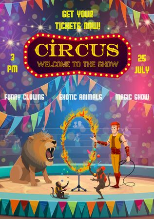 Circus entertainment show poster, animal tamer and lion jumping in fire ring. Vector big top circus tent, monkey juggling balls and pins, clowns, bunting flags and spotlights with spectators on seats