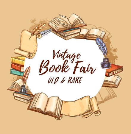 Bookstore poster, vintage books fair and rare literature festival. Vector retro sketch book store edition, antiquarian poems and novels, paper scrolls with ink and writer quill pen