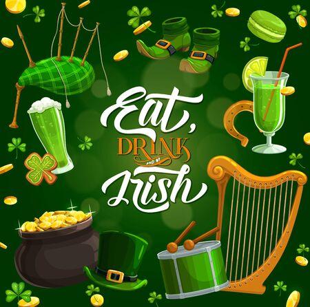 Patricks day, eat, drink Irish lettering and holiday symbols on green. Vector bagpipe, harp and drum with drumsticks, cocktail and beer, pot of gold. Leprechauns hat and boots, golden coins, shamrock Archivio Fotografico - 138161006