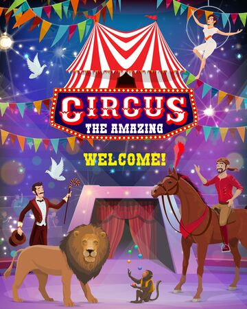 Circus and carnival show vector design with acrobat, magician and trained animals, monkey juggler, horse trainer and lion. Top tent marquee arena with performers, lights and flag garlands promo poster Ilustração