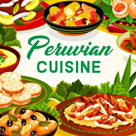 Peruvian cuisine fish ceviche, meat and vegetable dishes with dessert vector frame. Grilled chicken and chilli salad, oxtail soup and beef corn stews, shrimp croquettes, baked potato, cookie alfajores Ilustração