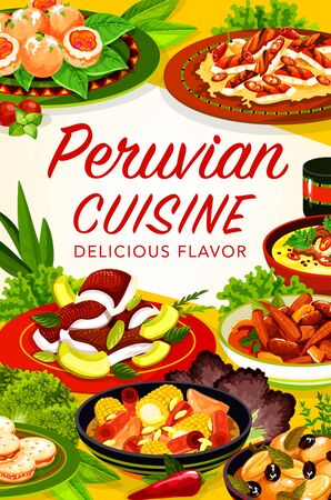 Peruvian cuisine vector frame of vegetable dishes with fish, seafood and meat. Beef corn stews, shrimp croquettes and flounder ceviche, chicken chilli salad, oxtail soup, potato with olives, cookies