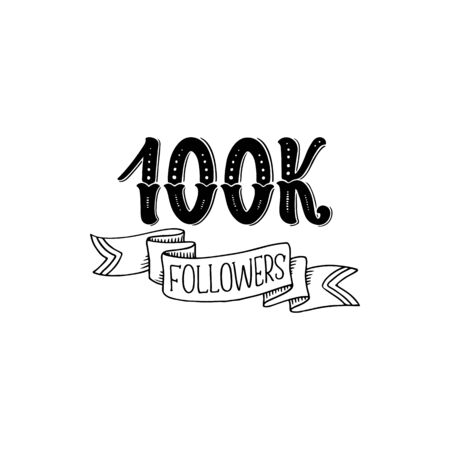 100 k followers isolated banner with greetings hand drawn sketch. Vector 100000 friends on social media resource, anniversary of blog. Congratulations with new subscribers, new user subscription Illusztráció