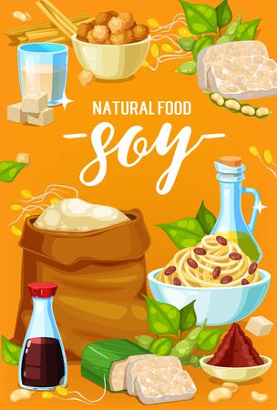 Soy products and soybean organic food, vector poster. Organic vegan soy nutrition meals, tofu skin tempeh, soybean milk and miso, flour, oil and sauce bottles, noodles and sweets Çizim
