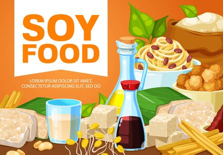 Soybean tofu cheese, tempeh, soy milk and oil, natural butter and noodles, miso and sprout products. Meals, desserts and vegetarian dishes with soy, vector poster. Vegan nutrition