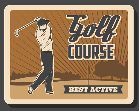 Golf sport, golfer on the field. Retro vector poster. Professional golf course rent for training, championship and tournament, golfer playing with stick and swing shot to hole on putter tee Illustration