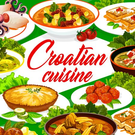 Croatian cuisine restaurant menu cover, traditional Southeast Europe food meals and dishes. Authentic Croatian national meat polpety and kremptia, lamb with sauerkraut, vegetable soup and squid