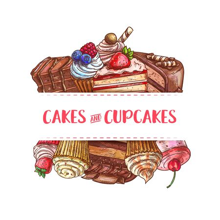 Bakery cakes, pastry cupcakes and sweet desserts, vector sketch poster and cafe menu. Patisserie chocolate cakes, cheesecake and confectionery with cherry and strawberry berry topping