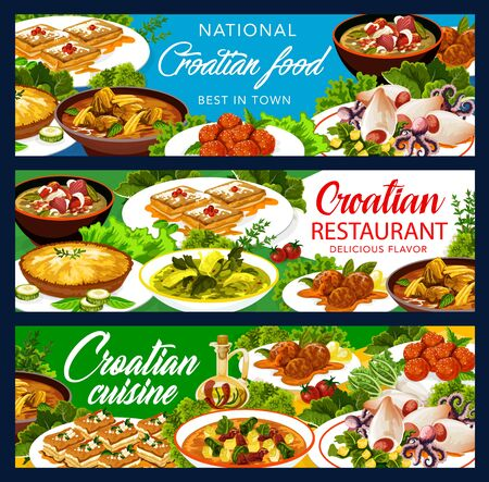 Croatian cuisine restaurant banners, traditional Southeast Europe food meals menu. Croatian national dishes of meat polpety and kremptia, lamb with sauerkraut, vegetable soup and pastry