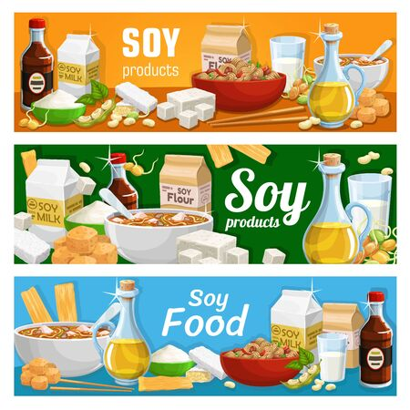 Soy food products, soybean organic food and cooking ingredients, vector banners. Organic vegan nutrition soy meals, tofu skin tempeh, soybean milk, flour and butter, soy sauce, noodles and sweets