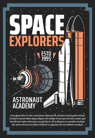 Space exploration, spaceship and astronauts academy vector vintage retro poster. Outer space and galaxy explorers shuttle spacecraft and satellite on planet orbit, stars, comets and asteroids in space Illustration