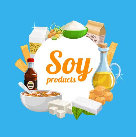 Soy food products, soybean organic and cooking ingredients, vector meals. Organic vegan soy milk and sprouts, sauce and miso soup, tofu skin tempeh, flour and butter, noodles and oil