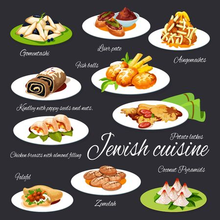 Jewish cuisine vector salads, meals and desserts menu. Israeli gomentashi, liver pate, aingemaihts, fish balls, kindley with poppy seeds and nuts kosher meal. Potato latkes, falafel, coconut pyramids