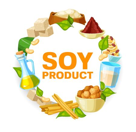 Soy and soybean products, vector soya food. Vegetarian or vegan nutrition miso paste, tofu, soybean milk and oil. Natural organic cheese, meat and skin, flour and sprouts isolated round frame, poster