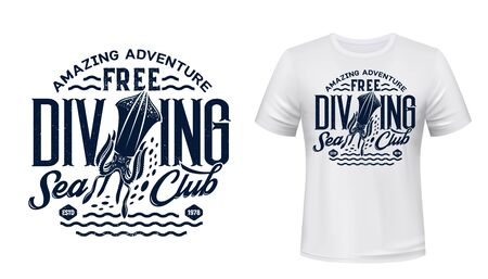 T-shirt print with cuttlefish, scuba diving club. Vector ocean cuttle fish mascot and blue lettering on white apparel background. Sea dive sport club team t-shirt devilfish emblem, template