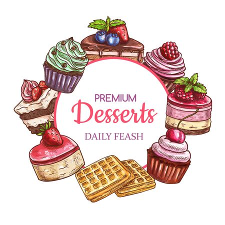 Cakes, sweets and desserts, sketch frame, vector pastry and bakery food. Hand drawn patisserie sweet desserts, tiramisu and chocolate cupcake with berries and fruits, waffle biscuits and souffle cakes