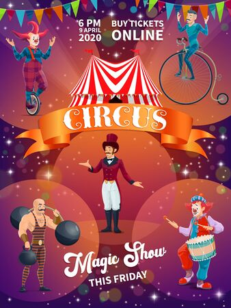 Chapiteau circus show cartoon vector poster. Ringmaster in tailcoat and top hat, strongman with barbell and kettlebell weights, unicyclist and clowns characters on arena. Big top circus tour ad flyer