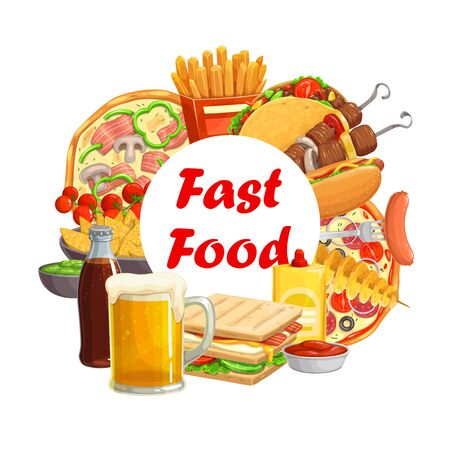 Fast food meals, drinks and snacks round vector banner. French fries and pizza, tacos and hot dog, sandwich and tornado potato, barbeque meat on skewer, beer tancard and soda, nachos with guacamole