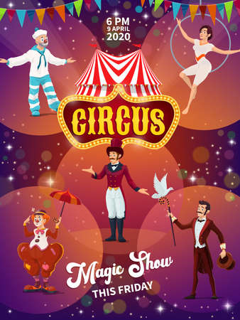 Big top circus magic show poster. Chapiteau tent, character and tramp clowns, magician or illusionist with dove, ringmaster and aerial acrobat on hoop. Circus troupe tour promo flyer cartoon vector