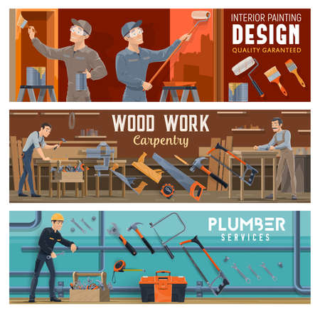 Plumbing, carpentry and painting worker vector banners of construction industry. Carpenters, plumber and painters with work tools and equipment, hammer, paint, brush and roller, spanner and wrench