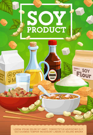Soy products vector design of soybean food and legume plant soya beans. Soy milk, oil and sauce bottles, tofu, tempeh and miso soup, bowls of noodles and meat, flour bag and soybeans