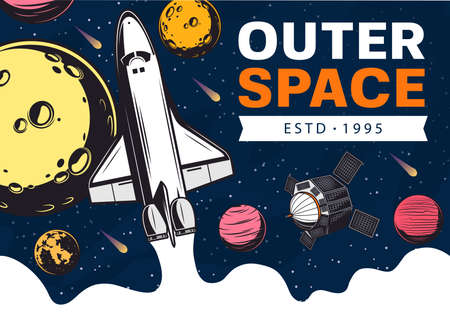 Outer space with vector spaceship, satellite and galaxy universe planets. Astronomy science retro banner with shuttle or rocket, stars and comets, Moon, Earth, Mars and Venus, asteroid and meteors