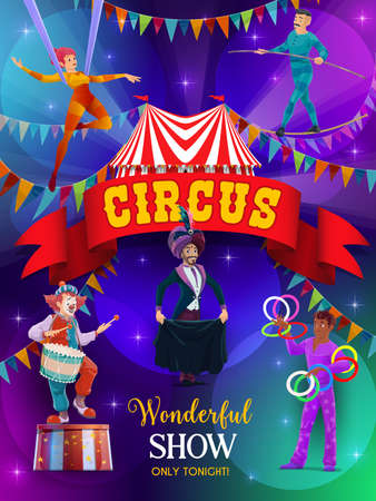Top tent circus show vector flyer. Performers on big top tent circus arena. Magic performance with clown, aerial gymnast and juggler juggling with rings, magician illusionist and tightrope walker Vetores
