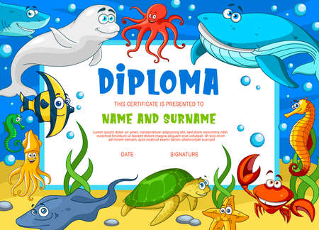 Kids diploma with underwater animals. Kindergarten vector certificate with cute cartoon starfish, squid and crab, octopus, white whale and shark. Angel fish, turtle and sea horse baby diploma template