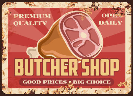 Butcher shop production rusty metal plate with jamon, vector retro poster. Ferruginous card with raw pork leg. Fresh meat gourmet delicatessen meal, bbq pork knuckle, farm market vintage rust tin sign