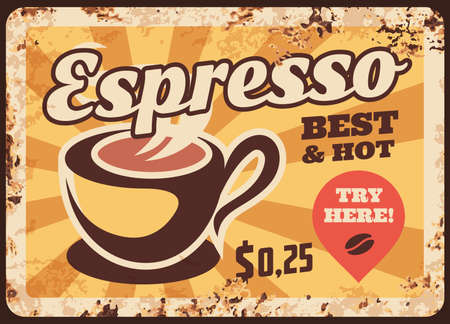 Steaming coffee, vector cup with hot espresso and steam rusty metal plate. Vintage rust tin sign for coffee house or cafe, ferruginous price tag, Ptomo retro poster with tasty drink, arabic beverage