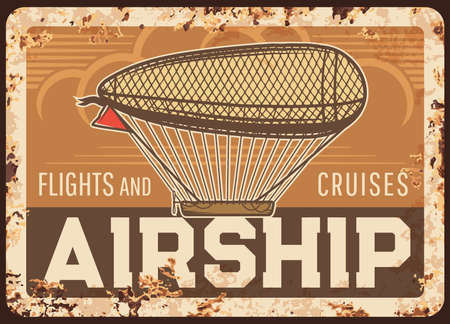 Airship flights and cruises rusty metal plate, vector vintage zeppelin rust tin sign, retro poster, air tours advertising or invitation grunge card. Antique blimp with red flag floating in cloudy sky Иллюстрация