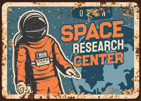 Astronaut research open space vector rusty metal plate, Spaceman galaxy explorer flying in starry sky at Earth planet orbit vintage rust tin sign. Cosmonaut in outer cosmos, space center retro poster