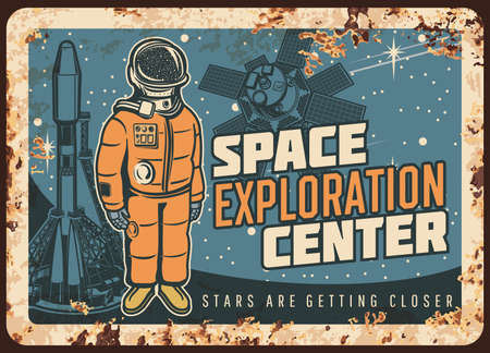 Space exploration center vector rusty metal plate. Astronaut and shuttle vintage rust tin sign. Retro poster with cosmonaut explore galaxy or planet, Cosmos research mission adventure vintage card