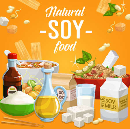 Soy food, natural soybean products vector sauce, flour and tofu cheese, legume soybeans, tempeh and noodles, soup and oil organic soy ingredients. Asian cuisine, vegetarian or vegan nutrition poster Vettoriali