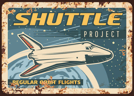 Shuttle project vector rusty metal plate. Space, galaxy exploration spaceship take off Earth planet fly in outer space. Cosmos expedition vintage rust tin sign, alien planet colonization retro poster Ilustração