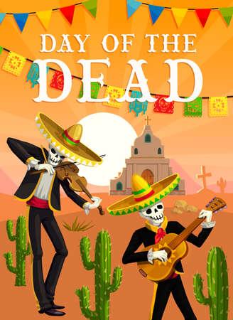 Day of the Dead Mexican fiesta musician skeletons. Vector dead mariachi of Dia de los Muertos festival with sombrero hats, guitar and violin, cactuses, church, tombstones and papel picado flag garland
