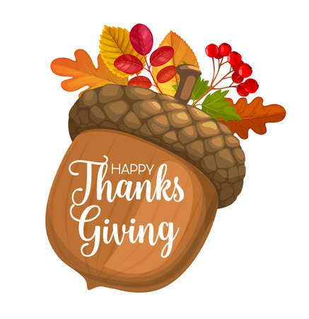 Happy Thanks Giving day vector poster with cartoon acorn, autumn leaves of oak, rowan and birch and fall berries. Thanksgiving day holiday greeting card, congratulation isolated on white background