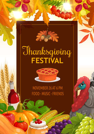 Thanksgiving festival vector flyer with pumpkin pie, wheat ears, wine bottle and harvest of apple, tomato and cranberry. Corn, grapes and turkey, fall maple, rowan, and oak leaves, acorn or rowanberry