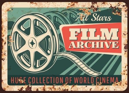 Film archive rusty metal plate, vector vintage rust tin sign with old bobbin reel. Cinema storage retro poster, collection of world cinema ferruginous card. Hollywood movie production, video film